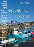 The Ceredigion Coast: Circular Walks Along the Wales Coast Path - Top 10 Walks