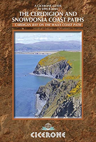 The Ceredigion and Snowdonia Coast Paths: The Wales Coast Path from Porthmadog to St Dogmaels